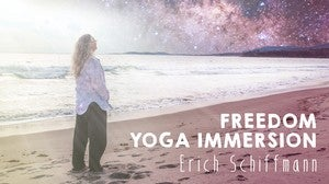 Freedom Yoga Immersion with Erich Schiffmann