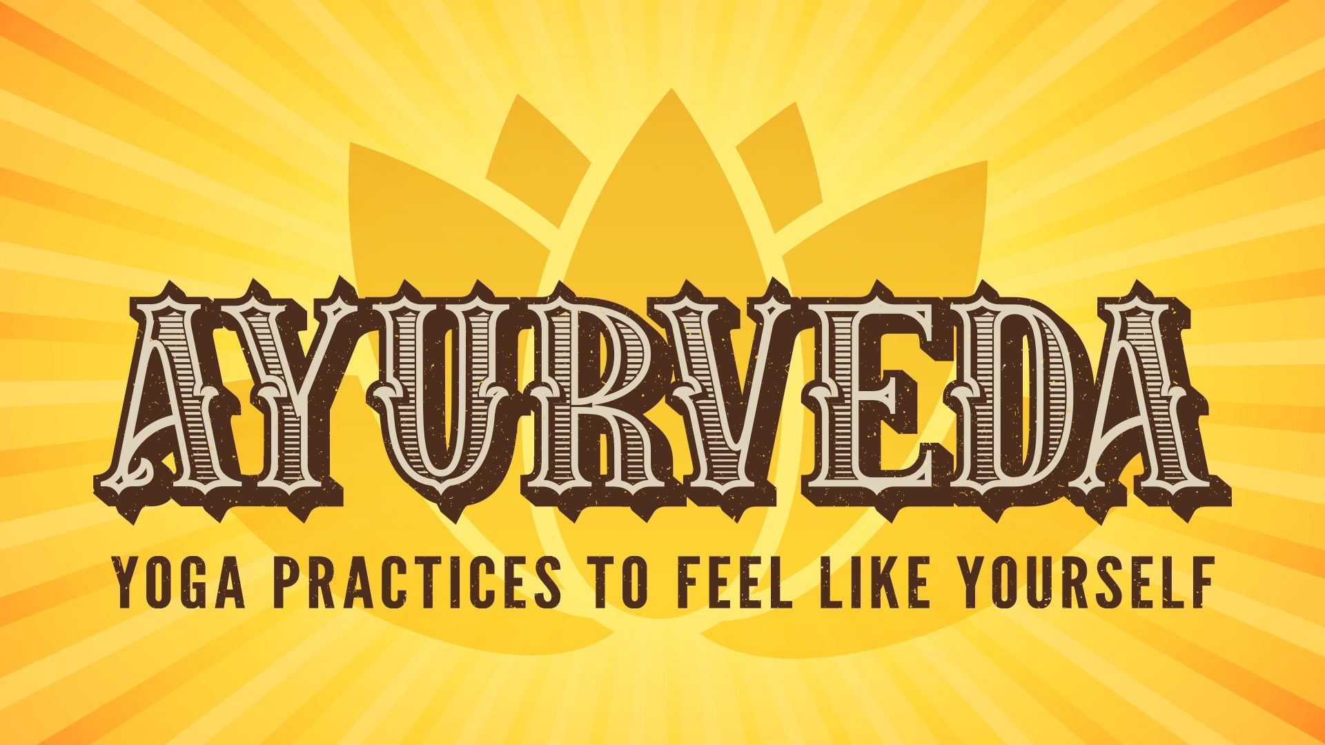 Ayurveda: Practices to Feel Like Yourself Artwork