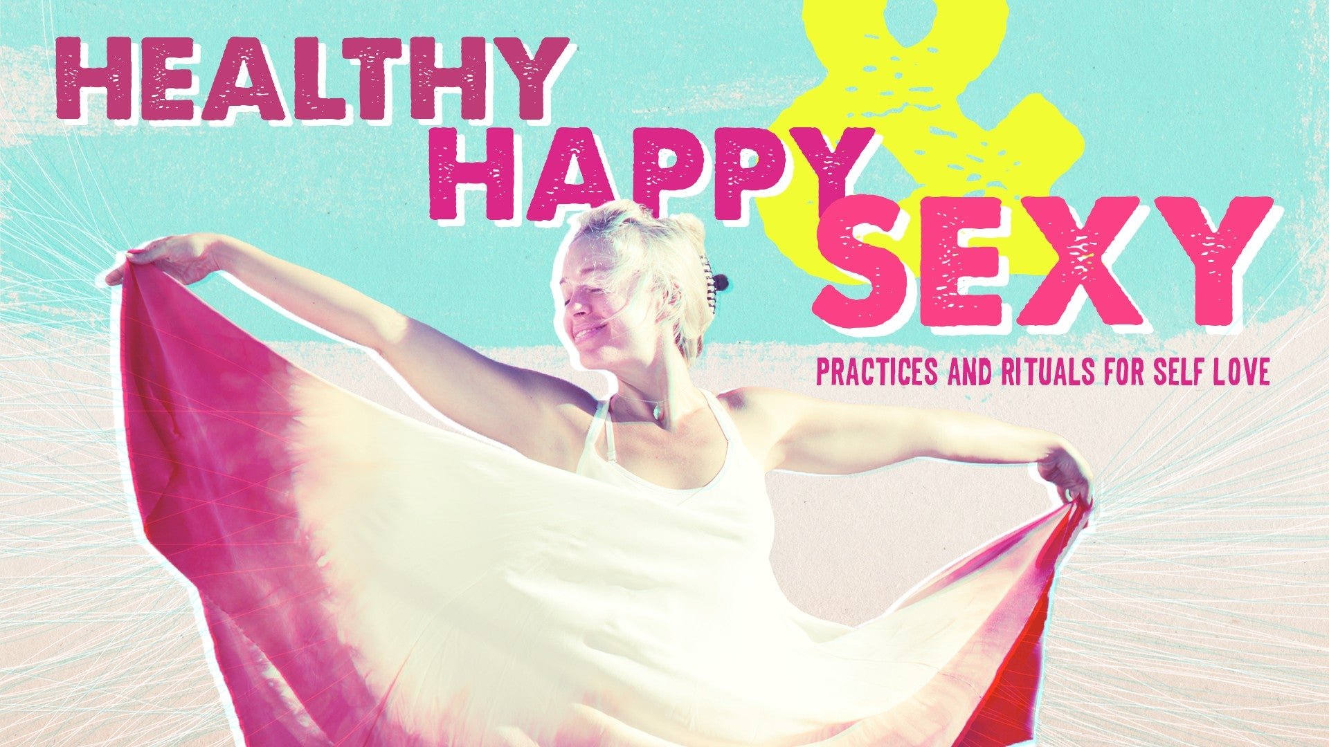 Healthy Happy Sexy Artwork