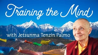 Training the Mind with Jetsunma Tenzin Palmo Image