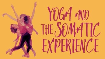 Yoga and the Somatic Experience Image