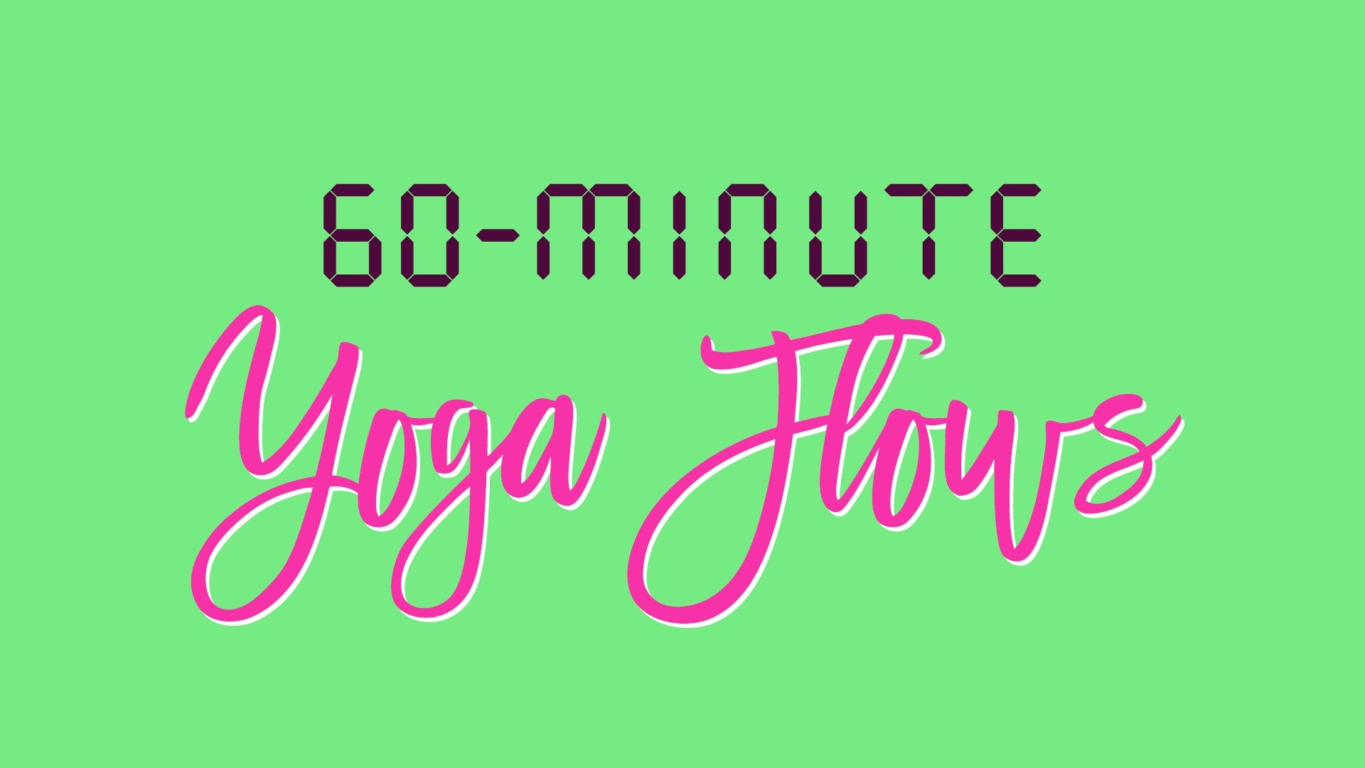60 Minute Yoga Flows Artwork